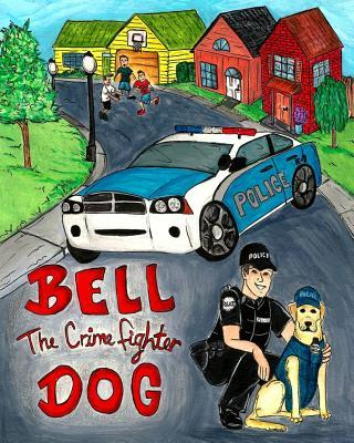 Bell the Crime Fighter Dog Donna Watkins