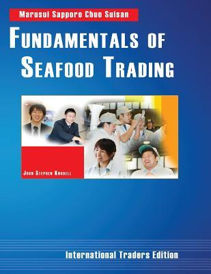 Fundamentals of Seafood Trading  by  John Stephen Knodell
