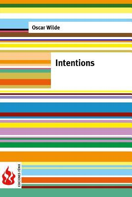 Intentions: (Low Cost). Limited Edition Oscar Wilde