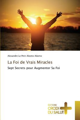 La Foi de Vrais Miracles  by  Abomo Abomo Alexandre Le Petit