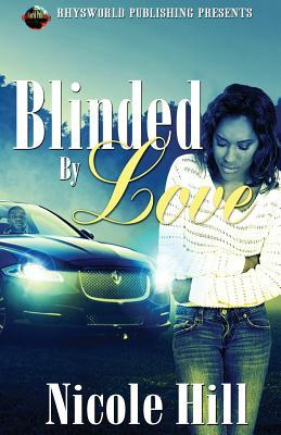 Blinded  by  Love by Nicole Hill