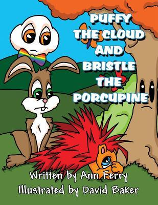 Puffy the Cloud and Bristle the Porcupine: Ann Ferry
