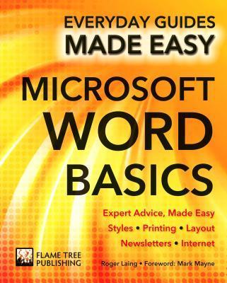 Microsoft Word Basics: Expert Advice, Made Easy  by  Roger Laing