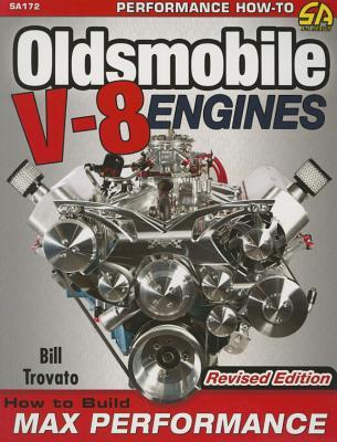 Oldsmobile V-8 Engines: How to Build Max Performance Bill Trovato