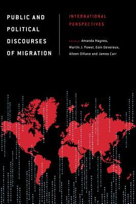 Public and Political Discourses of Migration: International Perspectives Amanda Haynes