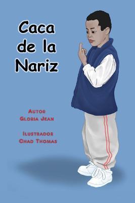 Caca de La Nariz  by  Gloria Jean