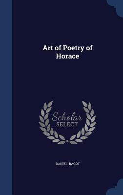 Art of Poetry of Horace Daniel Bagot