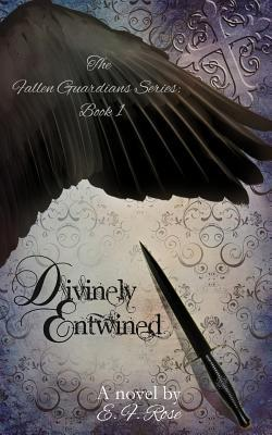 Divinely Entwined E.F. Rose