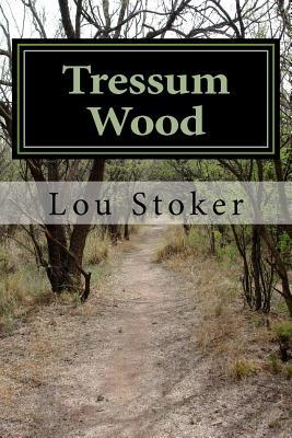 Tressum Wood  by  Lou Stoker