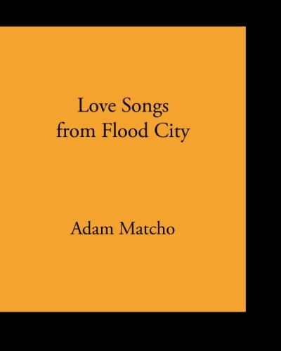 Love Songs from Flood City  by  Adam Matcho