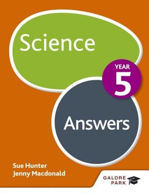 Science Year 5 Answers  by  Sue Hunter