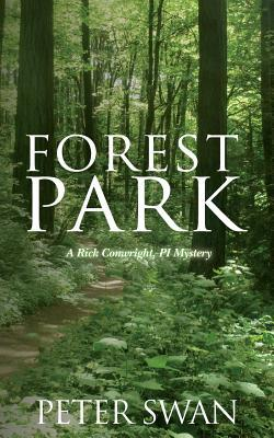 Forest Park: A Rick Conwright, Pi Mystery  by  Peter Swan