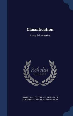 Classification: Class E-F: America  by  Charles Allcott Flagg