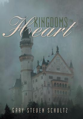 Kingdoms of the Heart Gary Steven Schultz