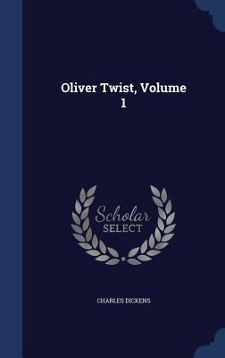 Oliver Twist, Volume 1  by  Charles Dickens