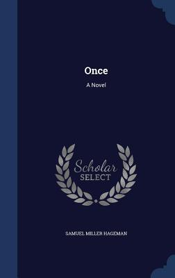 Once  by  Samuel Miller Hageman