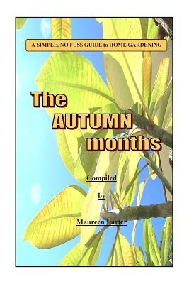 Simple Gardening Guide: Autumn  by  Maureen Larter