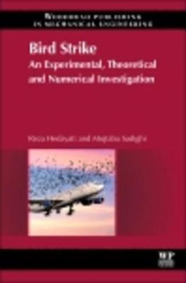 Bird Strike: An Experimental, Theoretical and Numerical Investigation Reza Hedayati