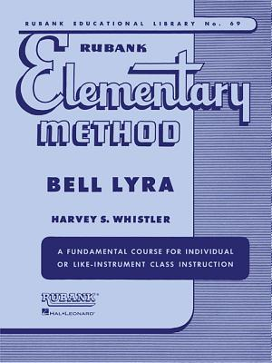Rubank Elementary Method - Bell Lyra  by  Harvey S Whistler