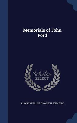 Memorials of John Ford Silvanus Phillips Thompson