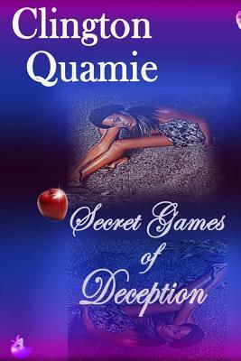 Secret Games of Deception Clington Quamie