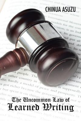 The Uncommon Law of Learned Writing Chinua Asuzu
