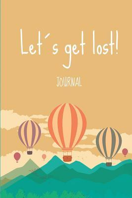 Lets Get Lost!: Wanderlust Journals  by  Lana Fucci