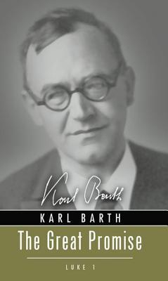 The Great Promise: Luke 1  by  Karl Barth