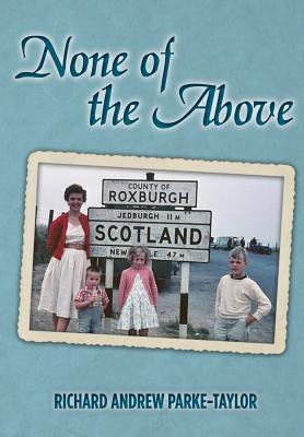 None of the Above  by  Richard Andrew Parke-Taylor