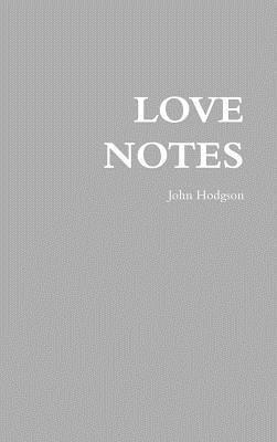 Love Notes  by  John Hodgson