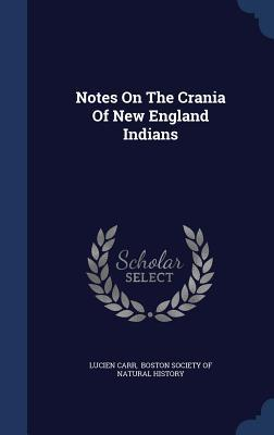 Notes on the Crania of New England Indians  by  Lucien Carr