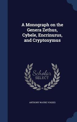 A Monograph on the Genera Zethus, Cybele, Encrinurus, and Cryptonymus  by  Anthony Wayne Vogdes