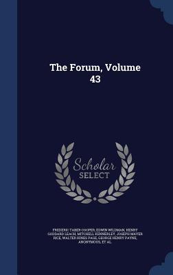 The Forum, Volume 43 Frederic Taber Cooper