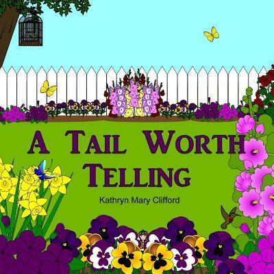 A Tail Worth Telling Kathryn Mary Clifford