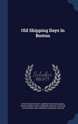 Old Shipping Days in Boston Mass )