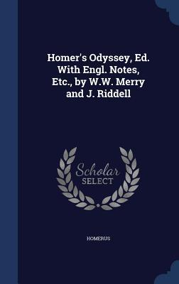 Homers Odyssey, Ed. with Engl. Notes, Etc., W.W. Merry and J. Riddell by Homerus