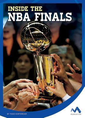 Inside the NBA Finals  by  Todd Kortemeier