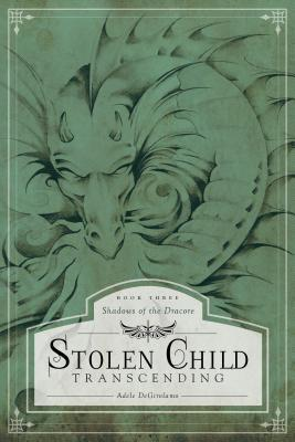 Stolen Child - Transcending: Book Three Adele DeGirolamo