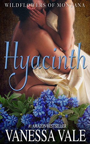 Hyacinth (Wildflowers Of Montana Book 2)  by  Vanessa Vale