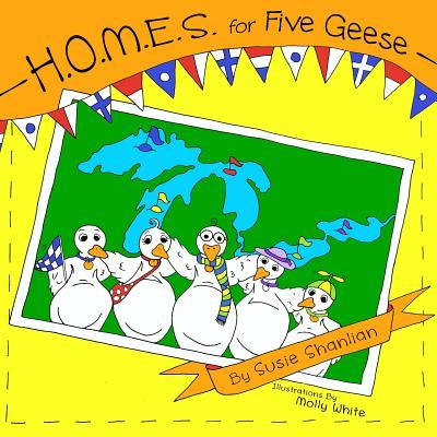 H.O.M.E.S. for Five Geese  by  Susie Shanlian