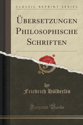 Ubersetzungen Philosophische Schriften Friedrich Holderlin