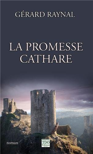 La promesse cathare  by  Gérard Raynal