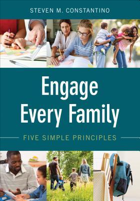 Engage Every Family: Five Simple Principles Steven M Constantino