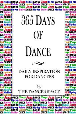 365 Days of Dance: Daily Inspiration for Dancers  by  The Dancer Space