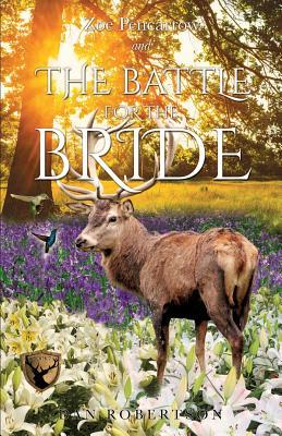 Zoe Pencarrow and the Battle for the Bride  by  Dan Robertson