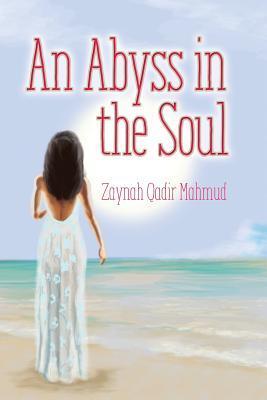 An Abyss in the Soul  by  Zaynah Qadir Mahmud