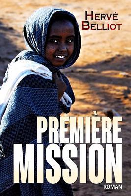 Premiere Mission  by  Herve Belliot