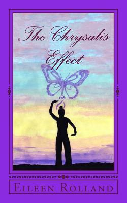 The Chrysalis Effect  by  Eileen Rolland