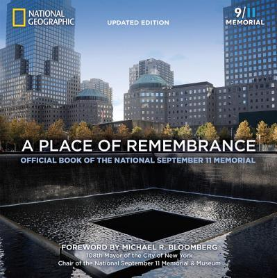 A Place of Remembrance, Updated Edition: Official Book of the National September 11 Memorial  by  Allison Blais