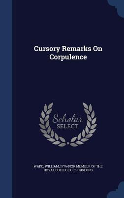Cursory Remarks on Corpulence  by  William Wadd